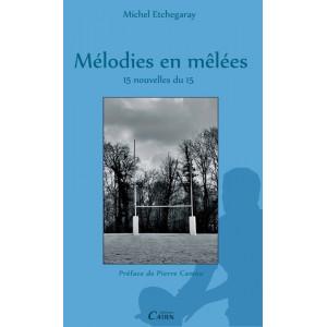 Mélodies en mêlée, 15 nouvelles du 15