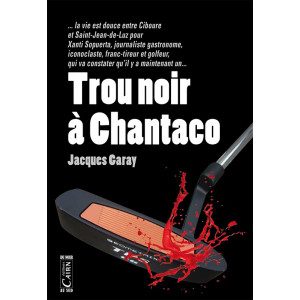 Trou noir à Chantaco, Jacques Garay