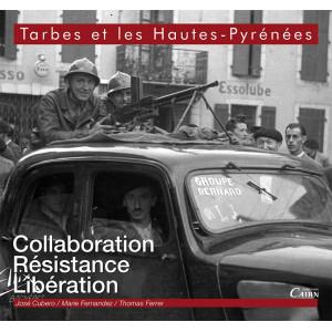 Tarbes et les Hautes Pyrénées, Collaboration, Résistance, Libération