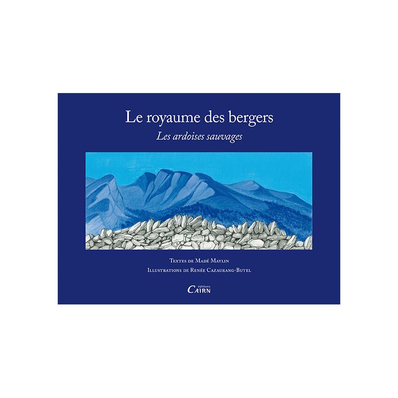 Le royaume des bergers, Les ardoises sauvages, Madé Maylin, Renée Cazaurang-Butel