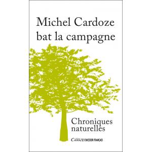 Michel Cardoze bat la campagne, Chroniques naturelles