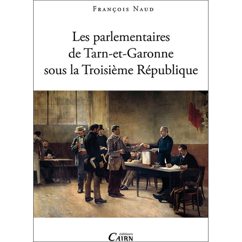Les Parlementaires De Tarn-et-Garonne Sous La Troisième