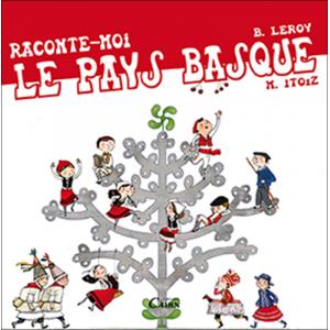 Raconte-moi le Pays basque, Mayana Itoïz et Béatrice Leroy