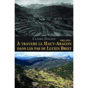 A travers le Haut Aragon dans les pas de Lucien Briet