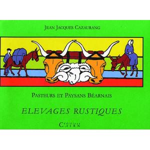 Pasteurs et Paysans béarnais - Elevages rustiques  Tome V
