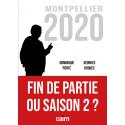 FIN DE PARTIE OU SAISON 2 …Montpellier Municipales 2020