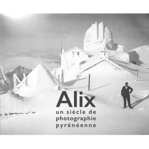 Alix, un siècle de photographie pyrénéenne