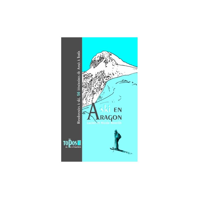 Ski en Aragon: randonnées à ski, 56 itinéraires de Anso à Torla