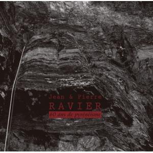 Jean et Pierre Ravier - 60 Ans de pyrénéisme