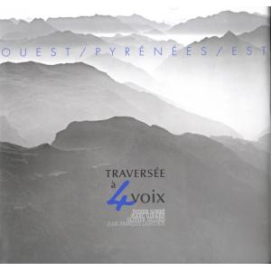 Ouest / Pyrénées / Est - Traversée à 4 voix