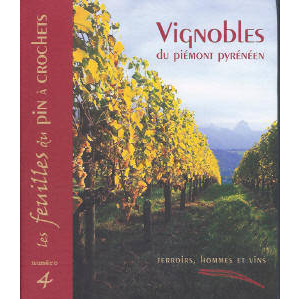 Vignobles du Piémont pyrénéen - Terroirs, hommes et vins