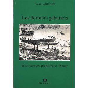 Les derniers gabariers et les derniers pêcheurs de l'Adour