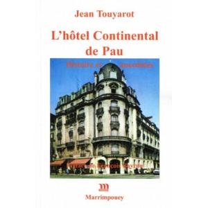 L'hôtel Continental de Pau : histoire et anecdotes