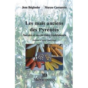 Les maïs anciens des Pyrénées - Savoirs et savoir-faire traditionnels