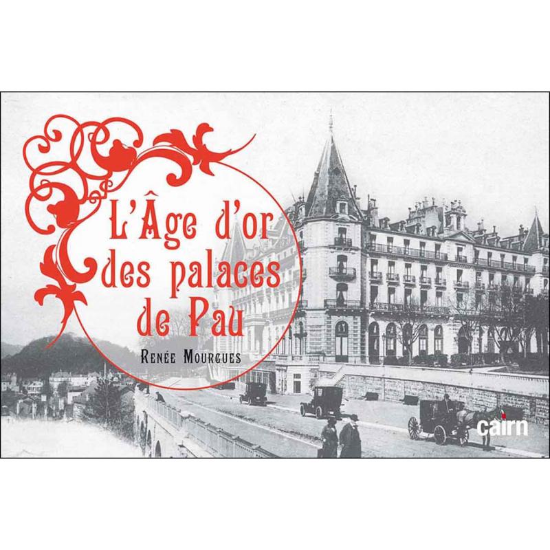L'Âge d'or des palaces de Pau