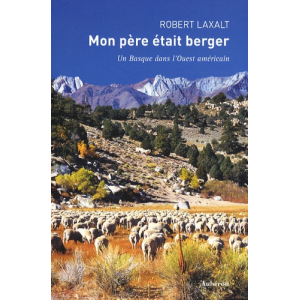 Mon père était berger : un Basque dans l'Ouest américain