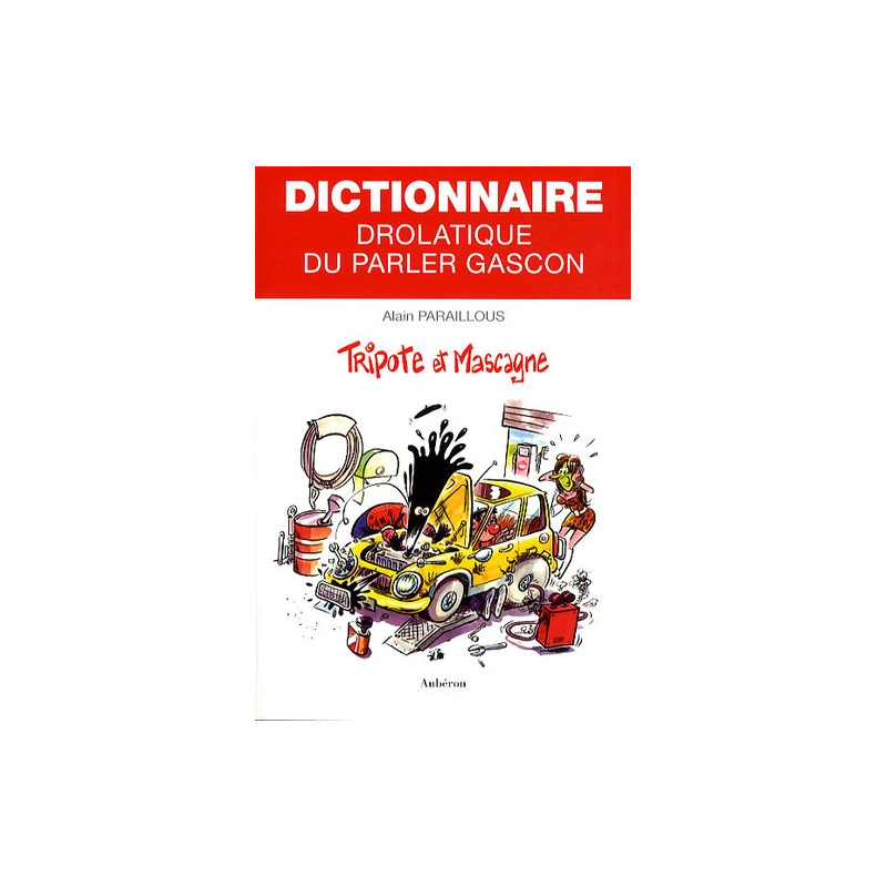 Dictionnaire drolatique du parler gascon