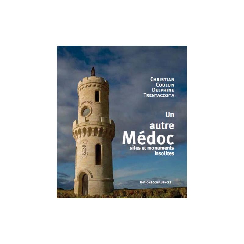 Un autre Médoc - Sites et monuments insolites