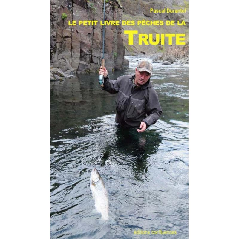 Le petit livre de la pêche des truites