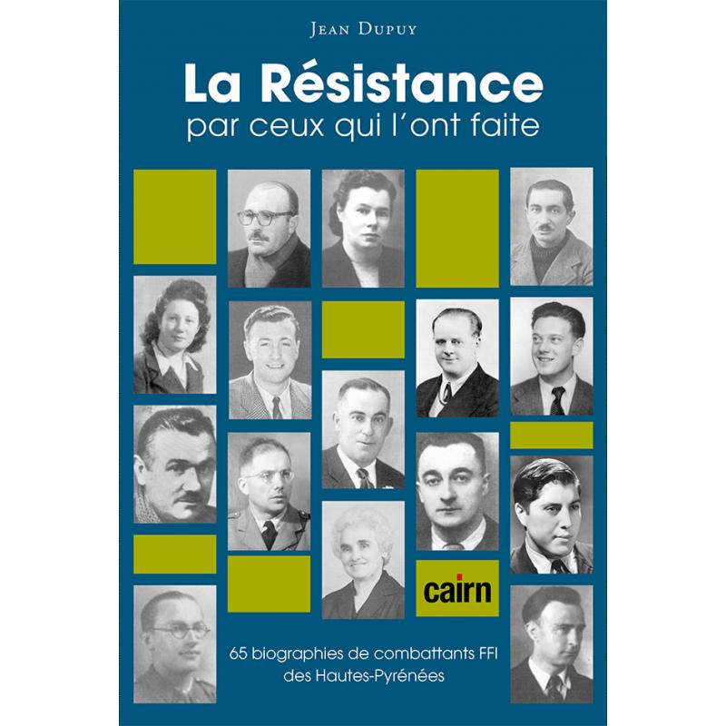 La résistance par ceux qui l'ont faite