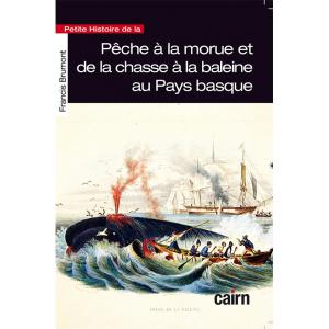 Petite histoire de la pêche à la morue et de la chasse à la baleine au Pays basque