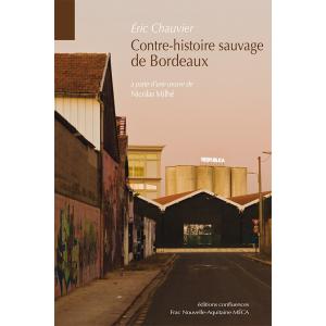 Contre-histoire sauvage de Bordeaux