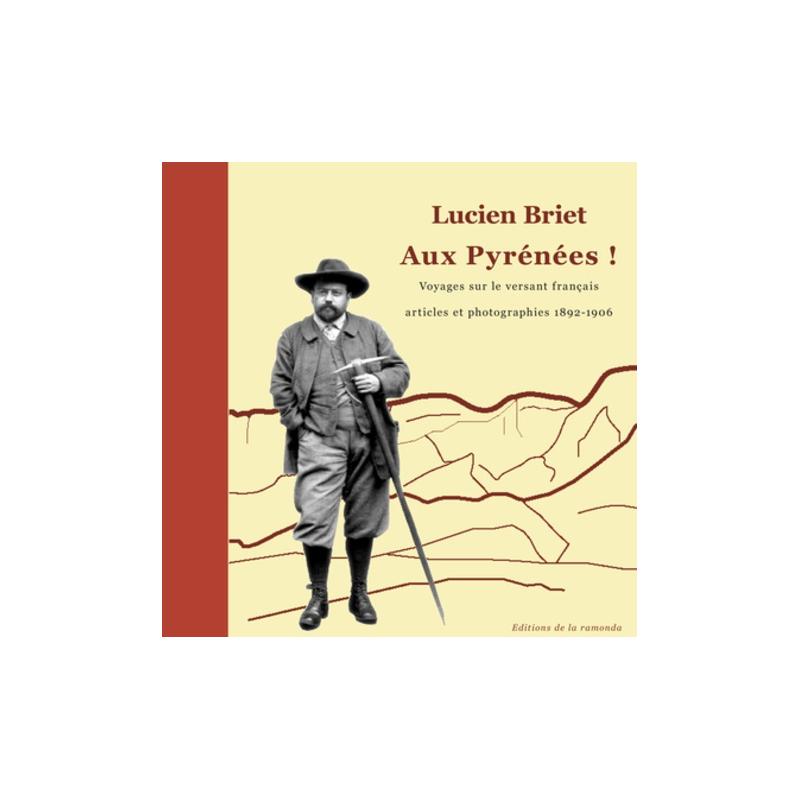 Lucien Briet - Aux Pyrénées !