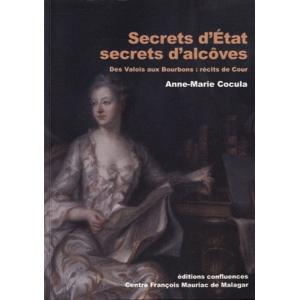 Secrets d'Etat, secrets d'alcôves - Des Valois aux Bourbons : récits de Cour