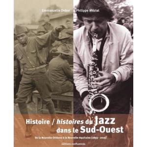Histoire/histoires du Jazz dans le Sud-Ouest - De la Nouvelle-Orléans à la Nouvelle-Aquitaine (1859-2019