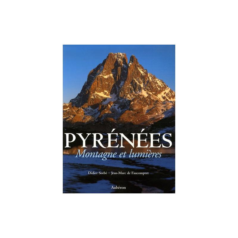 Pyrénées - Montagne et lumières