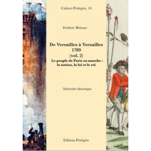 De Versailles à Versailles, 1789 - Volume 2, Le peuple de Paris en marche : la nation, la loi et le roi