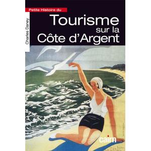 Petite histoire du tourisme sur la Côte d'Argent de Charles Daney