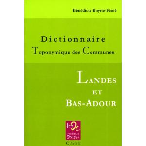 Dictionnaire toponymique des communes des Landes et Bas Adour
