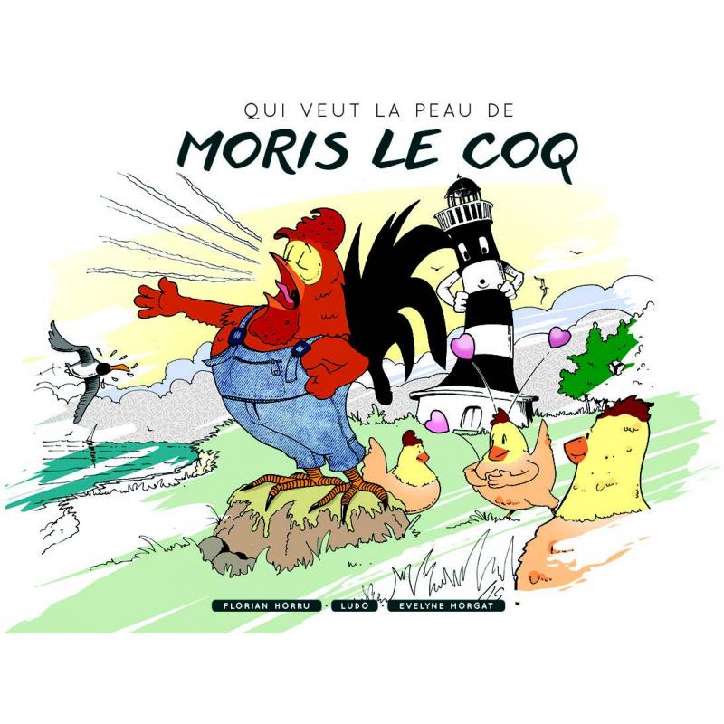 Qui veut la peau de Moris le Coq album jeunesse