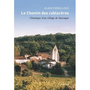 Le Chemin des cablacères - Chronique d'un village de Gascogne
