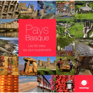 Pays Basque - Les 60 sites les plus surprenants