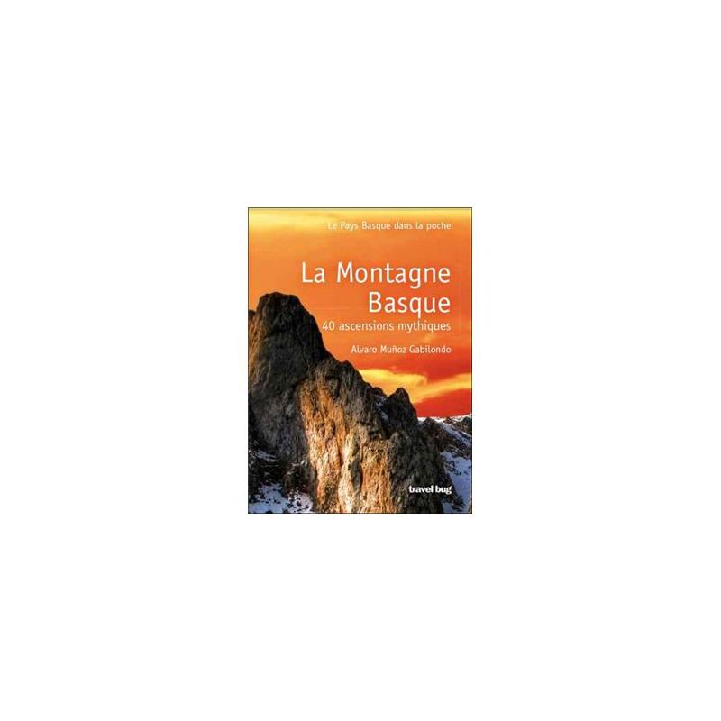 La montagne basque : 40 ascensions mythiques