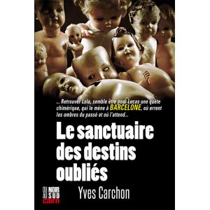 Le sanctuaire des destins oubliés d'Yves Carchon Du Noir au Sud