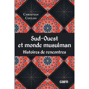 Sud-Ouest et monde musulman : histoire de rencontres
