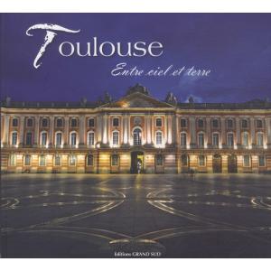 Toulouse entre ciel et terre