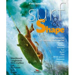 Surf et Shape Comprendre et choisir sa planche de Surf