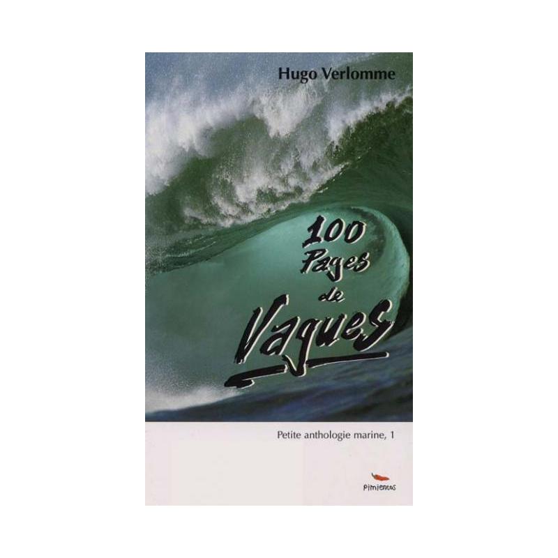 100 pages de vagues. Petite anthologie marine