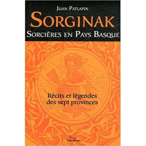 Sorginak Récits et légendes des sept provinces