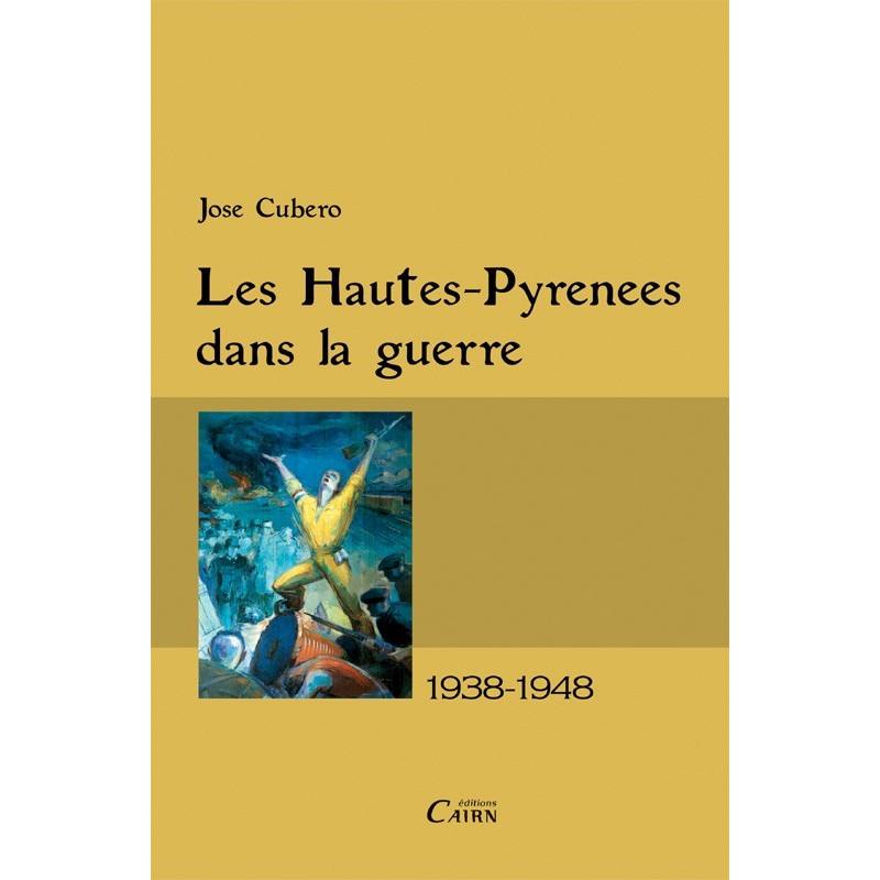 Les Hautes Pyrénées dans la guerre : 1938-1948