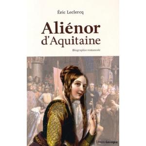 Aliénor d'Aquitaine - Biographie romancée