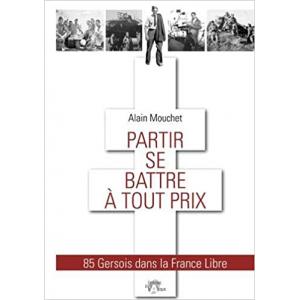 Partir se battre à tout prix : 85 Gersois dans la France Libre