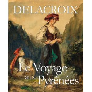 Delacroix, le voyage aux Pyrénées