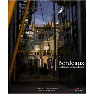 Bordeaux : Les miroitements du temps