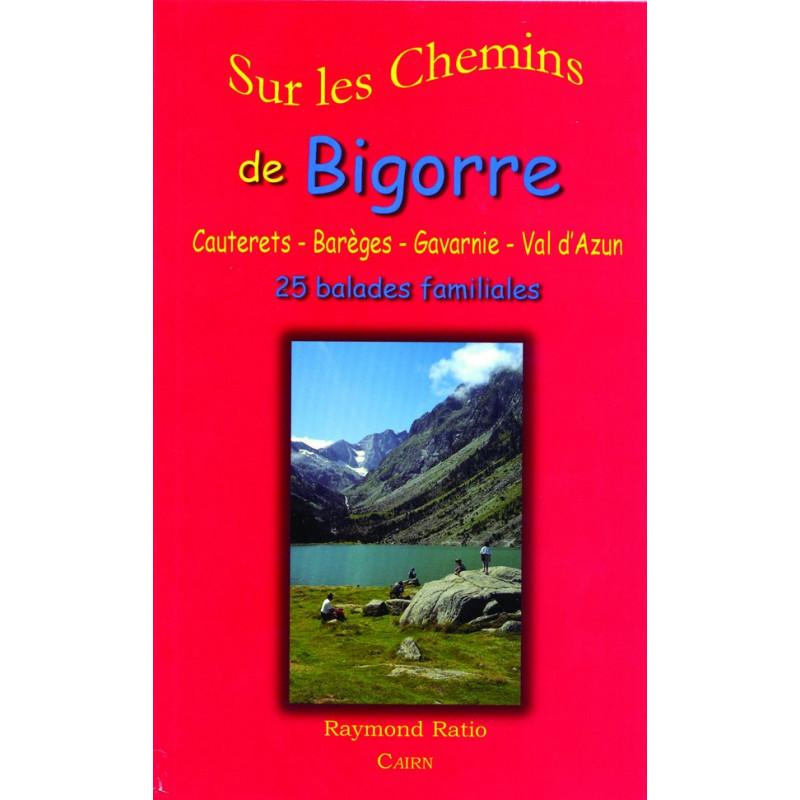 Sur les chemins de Bigorre Cauterets-Barèges-Gavarnie-Val d'Azun