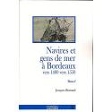 Navires et gens de mer à Bordeaux : Tome 1